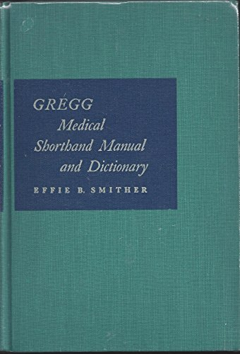 Gregg Medical Shorthand Manual and Dictionary: Effie B. Smither,