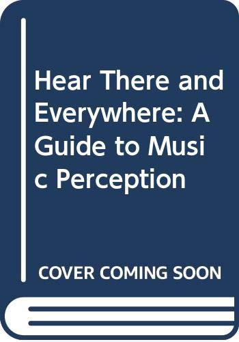 9780070590144: Hear There and Everywhere: A Guide to Music Perception