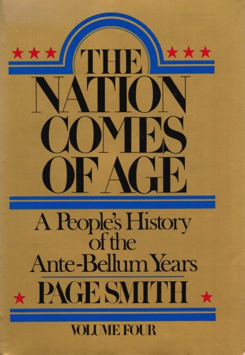 004: The Nation Comes of Age: A People's History of the Ante-Bellum Years (0070590184) by Page Smith