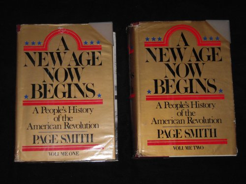 A New Age Now Begins: A People's History of the American Revolution (2 Volume Set) (9780070590977) by Page Smith