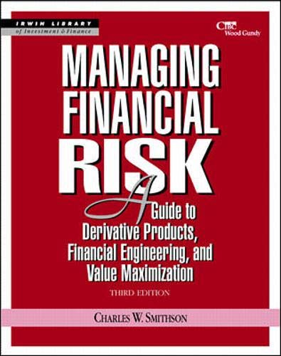 9780070593541: Managing Financial Risk: A Guide to Derivative Products, Financial Engineering, and Value Maximization