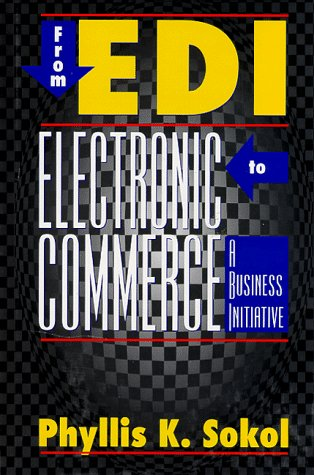 From Edi to Electronic Commerce: A Business: Sokol, Phyllis K.
