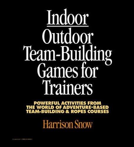 9780070595323: Indoor/Outdoor Team Building Games For Trainers: Powerful Activities From the World of Adventure-Based Team Building and Ropes Courses