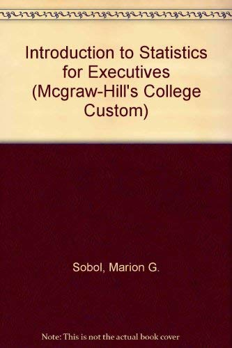 9780070595750: Introduction to Statistics for Executives (Mcgraw-Hill's College Custom)