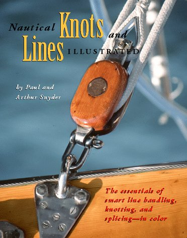 9780070595804: Nautical Knots and Lines Illustrated: The Essentials of Smart Line Handling, Knotting, and Splicing-In Color