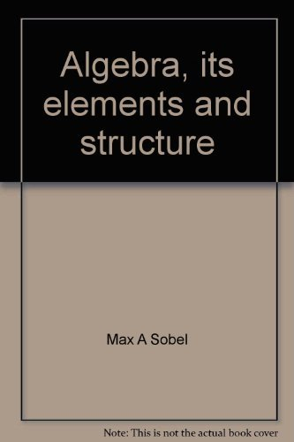 9780070595811: Algebra, its elements and structure (Elements and structure series)