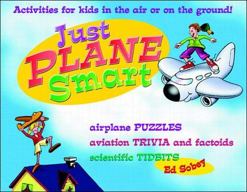 9780070595989: Just Plane Smart! Activities for Kids in the Air and on the Ground (Learning Triangle Press)