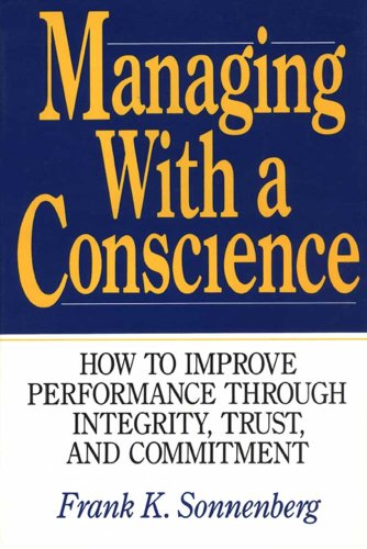 9780070596320: Managing With a Conscience: How to Improve Performance Through Integrity, Trust, and Commitment