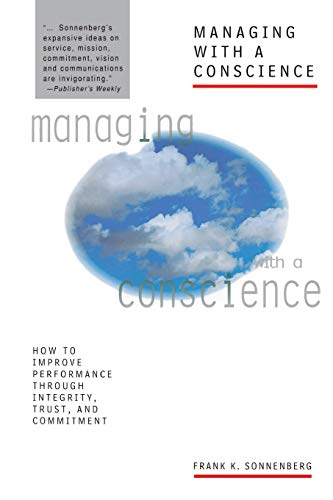 9780070596603: Managing with a Conscience: How to Improve Performance Through Integrity, Trust, and Commitment