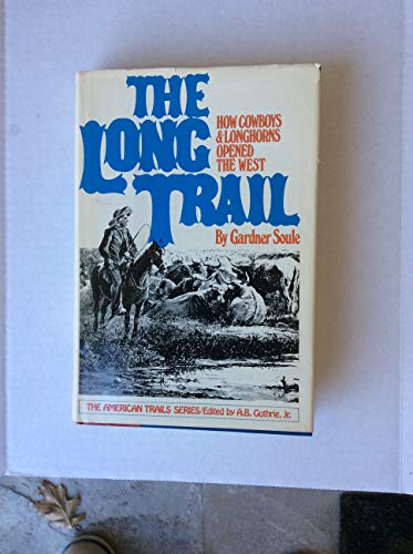The Long Trail: How Cowboys & Longhorns Opened the West