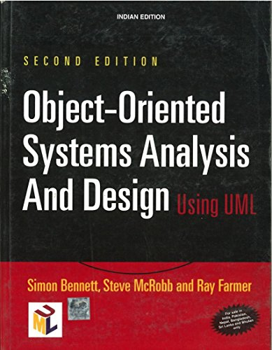 Object-Oriented Systems Analysis and Design using UML, Second Edition: Ray Farmer,Simon Bennett,...