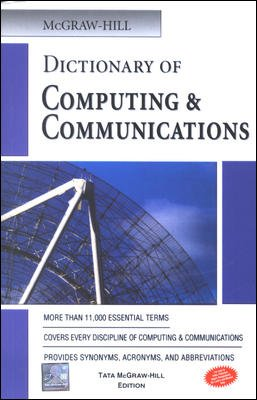 McGraw-Hill Dictionary of Computing & Communications: Mcgraw Hill