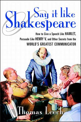 Say It Like Shakespeare: How to Give: Thomas Leech