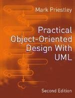 Practical Object-Oriented Design with UML, Second Edition: Mark Priestley