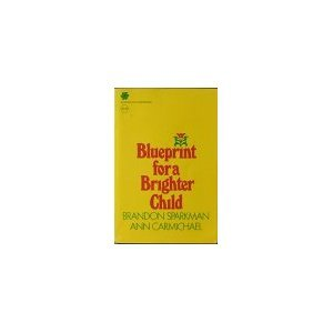 9780070598911: Blueprint for a Brighter Child (McGraw-Hill Paperbacks)