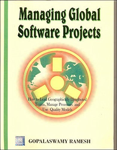 Managing Global Software Projects: Gopalaswamy Ramesh