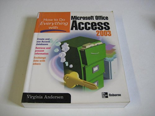 9780070599062: How to Do Everything with Microsoft Office Access 2003