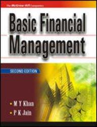 Basic Financial Management, Second Edition: M.Y. Khan,P.K. Jain
