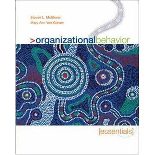 Organizational Behavior Essentials 1st Economy Edition, No Access Card: Mary Ann Von Glinow Steven ...