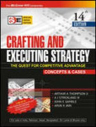Crafting and Executing Strategy The Quest for: Arthur A. Thompson,A.J.