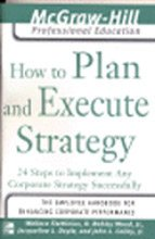 9780070601291: How to Plan and Execute Strategy: 24 Steps to Implement any Corporate Stra 1ED