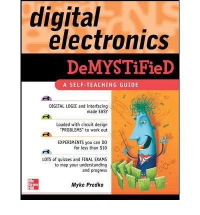 9780070601444: [ Digital Electronics Demystified [ DIGITAL ELECTRONICS DEMYSTIFIED BY Predko, Myke ( Author ) Feb-01-2005[ DIGITAL ELECTRONICS DEMYSTIFIED [ DIGITAL ELECTRONICS DEMYSTIFIED BY PREDKO, MYKE ( AUTHOR ) FEB-01-2005 ] By Predko, Myke ( Author )Feb-01-2005 Paperback