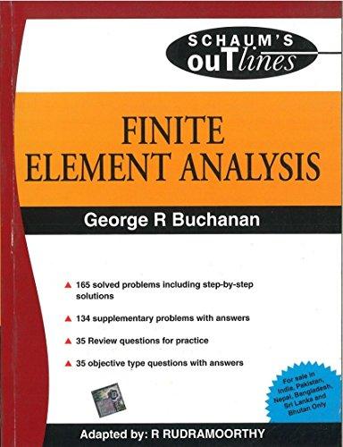 Finite Element Analysis (Special Indian Edition), (Schaum?s: George R. Buchanan