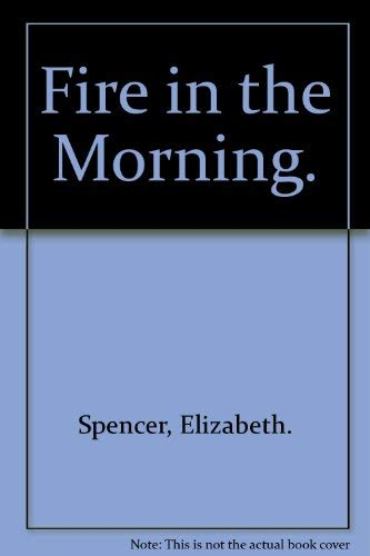 9780070601802: Fire in the Morning.