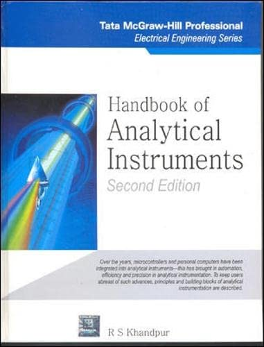 Handbook of Analytical Instruments, (Electrical Engineering Series) (Second Edition): R.S. Khandpur