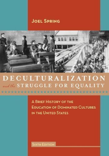 9780070605534: Deculturalization and the Struggle for Equality: A Brief History of the Education of Dominated Cultures in the United States