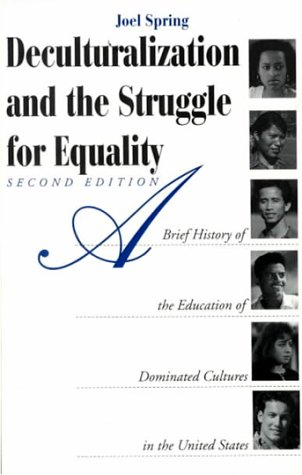 9780070605619: Deculturalization and the Struggle for Equality: A Brief History of the Education of Dominated Cultures in the United States