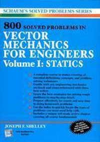 9780070606012: 800 Solved Problems In Vector Mechanics for Engineers, Vol. I: Statics