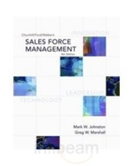 Churchill/Ford/Walker's Sales Force Management, 8th Edition: Mark W Johnston,