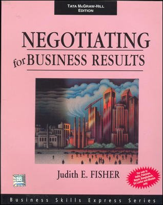 Negotiating for Business Results (Business Skills Express Series): Judith E. Fisher