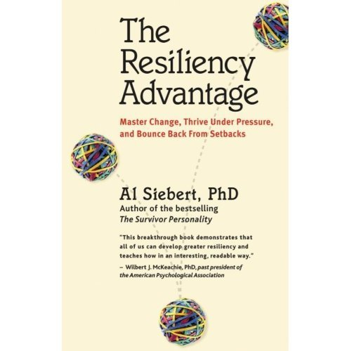 9780070607552: The Resiliency Advantage: Master Change, Thrive Under Pressure, and Bounce Back from Setbacks