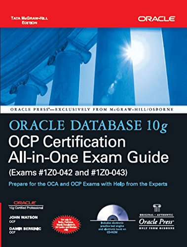 9780070607682: ORACLE DATABASE 10G OCP CERTIFICATION ALL-IN-ONE EXAM GUIDE [Paperback] [Jan 01, 2005] John Watson, Damir Bersinic