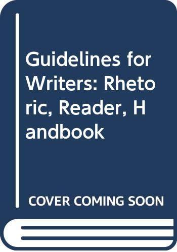 9780070607781: Guidelines for Writers: Rhetoric, Reader, Handbook