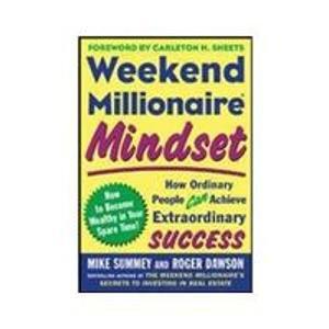 9780070607842: Weekend Millionaire Mindset [Paperback] [Jan 01, 2005] MIKE SUMMEY, ROGER DAWSON