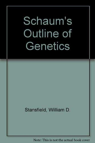Theory and Problems of Genetics (Schaum's Outline: Stansfield, William D.