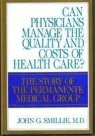9780070608863: Can Physicians Manage the Quality and Costs of Health Care?: The Story of the Permanente Medical Group