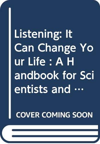 9780070609372: Listening: It Can Change Your Life : A Handbook for Scientists and Engineers