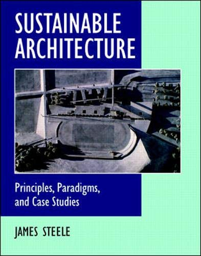 9780070609495: Sustainable Architecture: Principles, Paradigms, and Case Studies