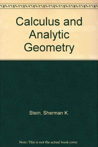 Calculus and analytic geometry: Stein, Sherman K
