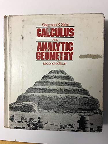 Calculus and Analytic Geometry: Stein, Sherman K.