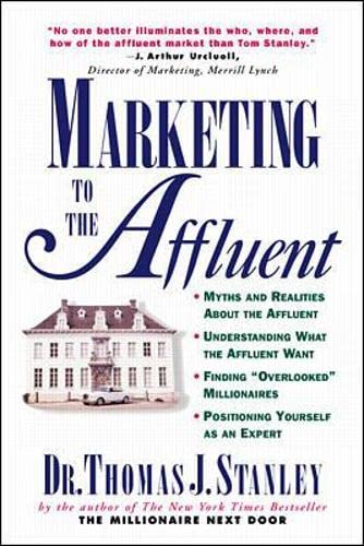 9780070610477: Marketing to the Affluent