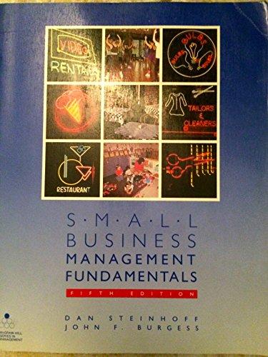 Small Business Management Fundamentals (MCGRAW HILL SERIES: Dan Steinhoff, John