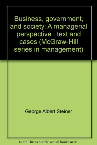 9780070611733: Business, government, and society: A managerial perspective : text and cases (McGraw-Hill series in management)