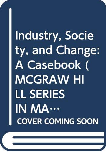 9780070611740: Industry, Society, and Change: A Casebook (Mcgraw Hill Series in Management)