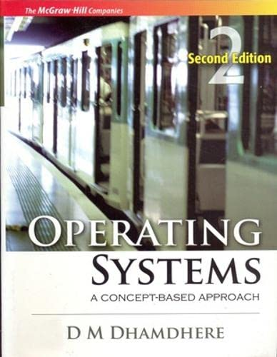 9780070611948: OPERATING SYSTEMS A CONCEPT-BASED APPROACH (India Higher Education Computer Science & Engineering Operating Systems)