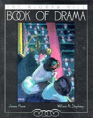 The Mcgraw-Hill Book of Drama: James Howe, William